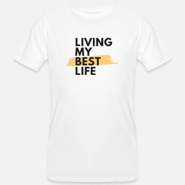 Living my best life - Men's Organic T-Shirt
