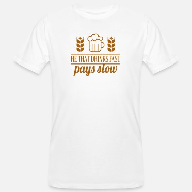 Heart He that drinks fast pays slow - Men's Organic T-Shirt
