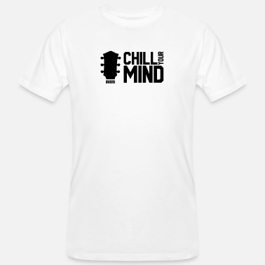 Chill your mind - Men's Organic T-Shirt