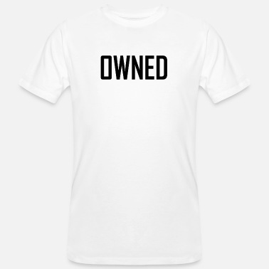 Owned owned - Männer Bio T-Shirt