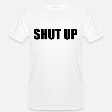 shut up eat funny saying gift - Men's Organic T-Shirt