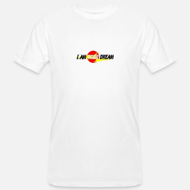 I am your dream - Ekologisk T-shirt herr