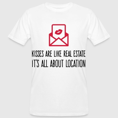 Kisses are like real estate. Location, location, location! - Men's Organic T-shirt