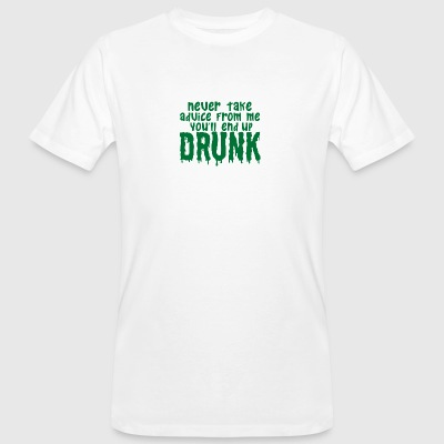 Advice, saying, humor, alcohol, drunk - Men's Organic T-shirt