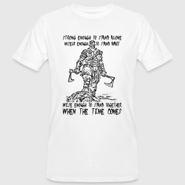 Strong Enough To Stand Alone - Viking - Men's Organic T-shirt