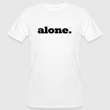 lonely / alone / gift - Men's Organic T-shirt