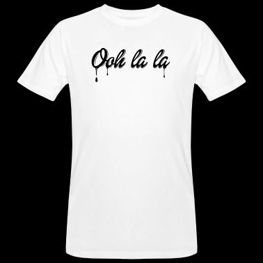 Ooh la la - Men's Organic T-shirt