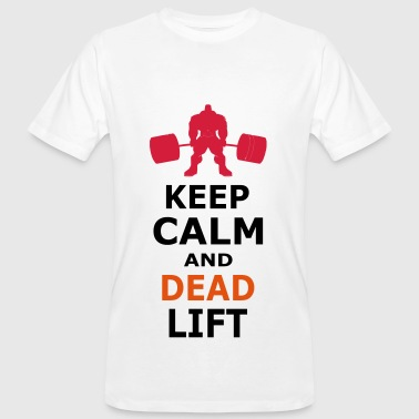KEEP CALM AND DEADLIFT - Men's Organic T-shirt