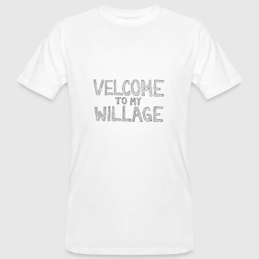 Velcome à mon Willage - T-shirt bio Homme