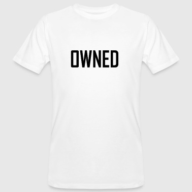 owned - Men's Organic T-shirt