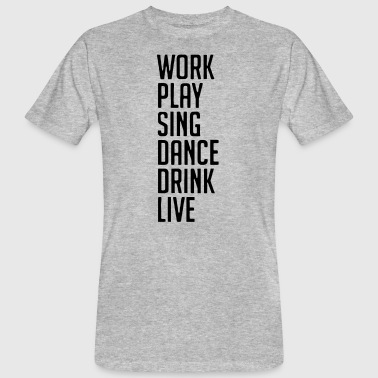 Sing work, life motto - Men's Organic T-shirt