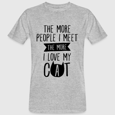 The More People I Meet, The More I Love My Cat - Mannen Bio-T-shirt