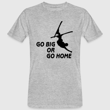 go big or go home iii - T-shirt bio Homme