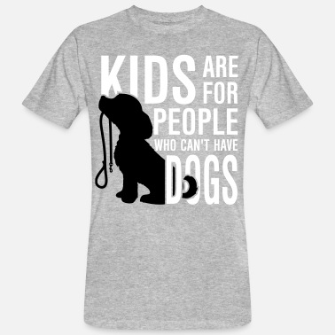 Aussie Kids Kids are for people who can't have dogs - Men's Organic T-Shirt
