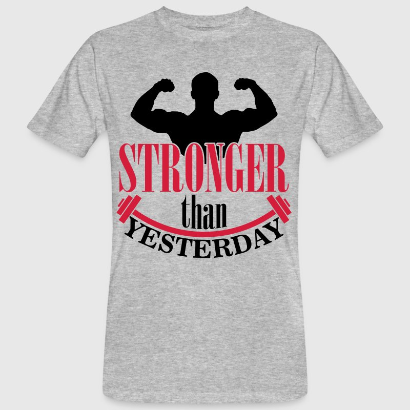 Stronger than yesterday - Camiseta ecológica hombre