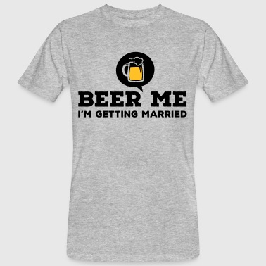 Beer Me I am Getting Married Bachelor Party T-Shirt - T-shirt bio Homme