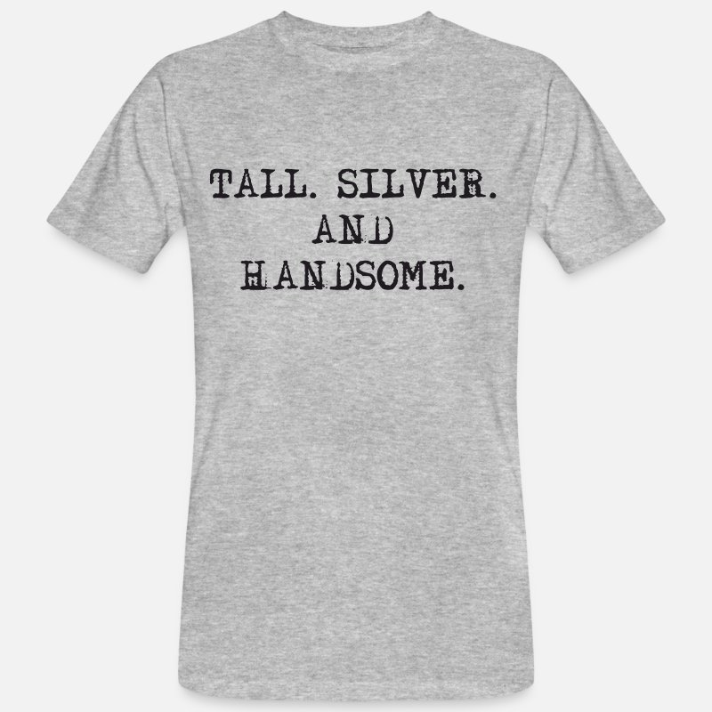 Dad T-Shirts - Tall Silver and Handsome - Men's Organic T-Shirt heather grey