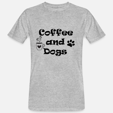 Coffee and Dogs Dog Saying Gift Coffee - Men's Organic T-Shirt