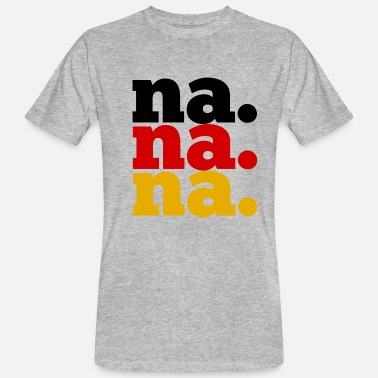 Nas NA NA NA GERMANY - Men's Organic T-Shirt