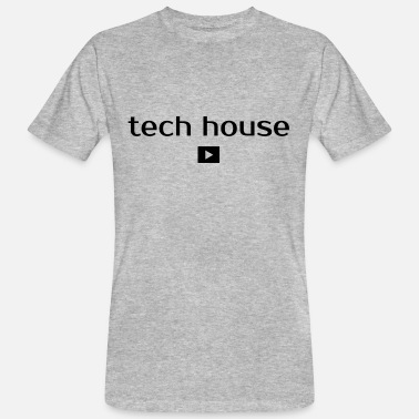Electro House Tech House - Electro Techno - Men's Organic T-Shirt