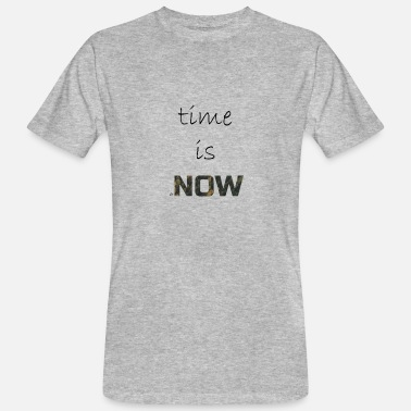 Now Time Time is Now - Men's Organic T-Shirt