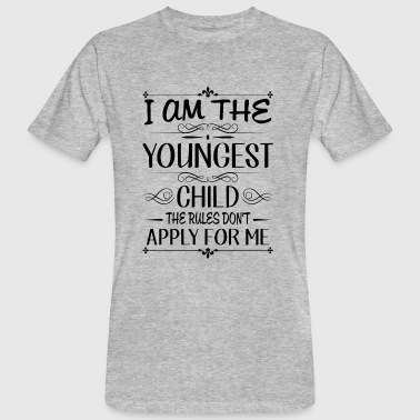 I am the youngest child rules don't apply for me  - T-shirt bio Homme