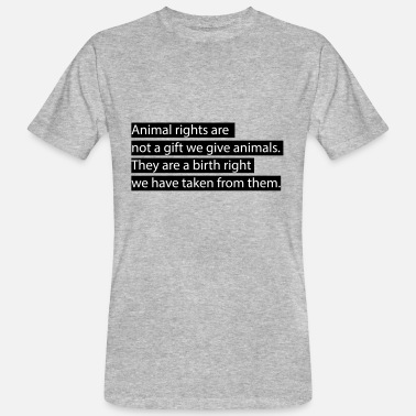 Animal rights. - Men's Organic T-Shirt