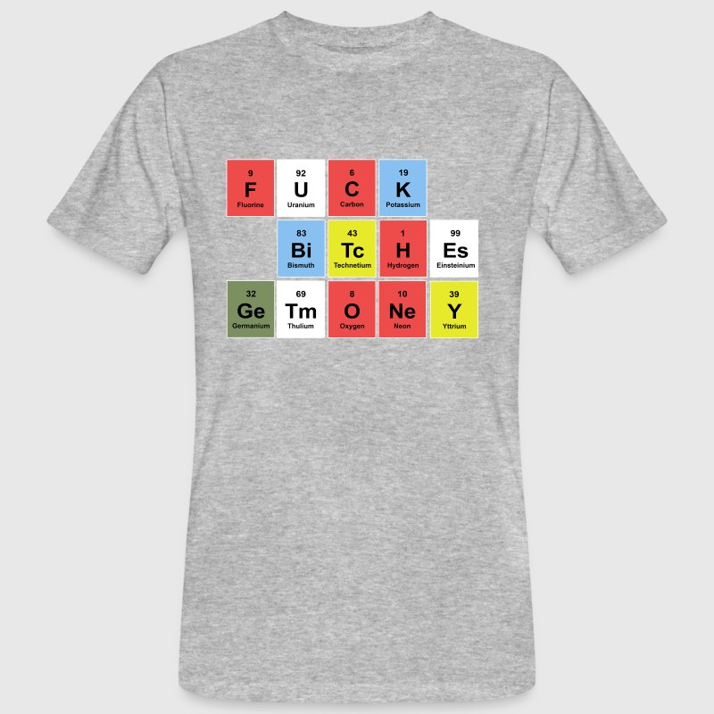 FUCK BITCHES earn money (periodic table) - Men's Organic T-shirt