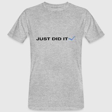 Just Did It Just did it - Mannen Bio-T-shirt