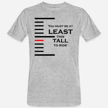 Tall Ships You must be at least this tall to ride - Men's Organic T-Shirt
