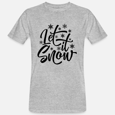 Let It Snow Let ist Schnee / Let it Snow - Männer Bio-T-Shirt