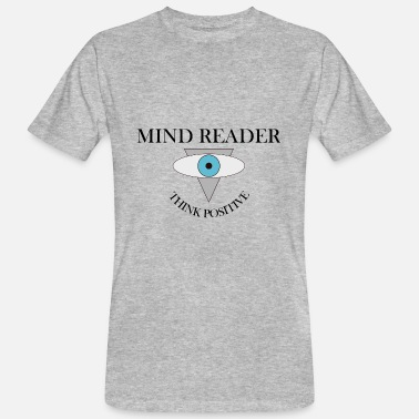Mind-reader Mind Reader - Men's Organic T-Shirt
