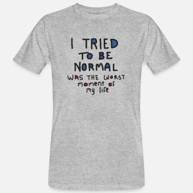 Life Is Strange Tried to be normal - Men's Organic T-Shirt