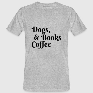 Dogs, books and coffee - Men's Organic T-Shirt