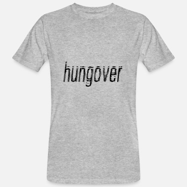 Hungover hungover - Men's Organic T-Shirt