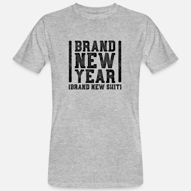 Shit Brand Brand New Year Brand new Shit - Men's Organic T-Shirt