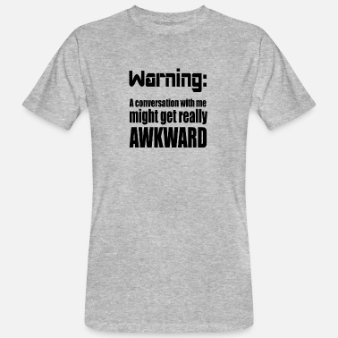 Embarrassing Awkward Embarrassing saying gift idea - Men's Organic T-Shirt