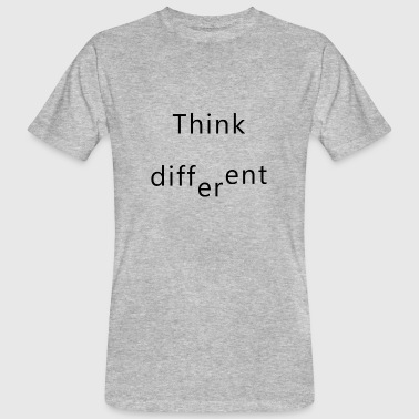 Think Different think different - Men's Organic T-Shirt