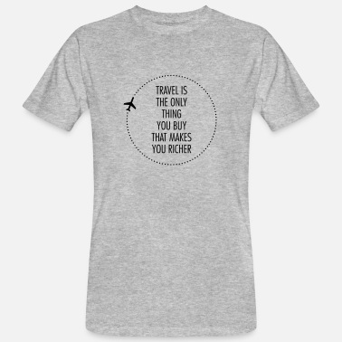 Tour Du Monde Travel Is The Only Thing You Buy... - T-shirt bio Homme
