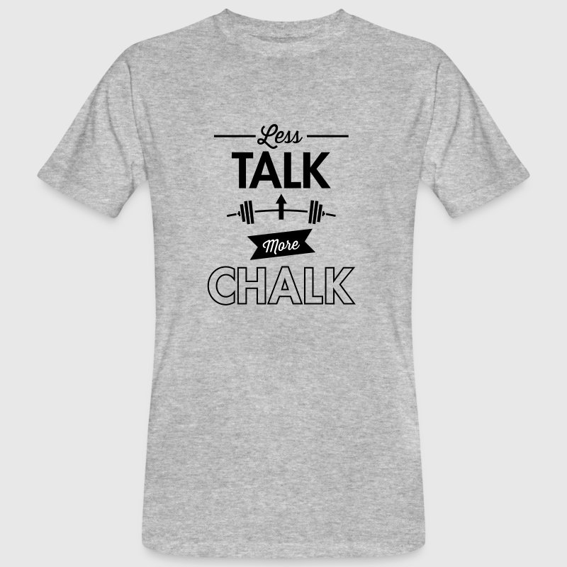 Less Talk More Chalk - Men's Organic T-shirt