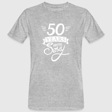 50 years and still sexy - Mannen Bio-T-shirt