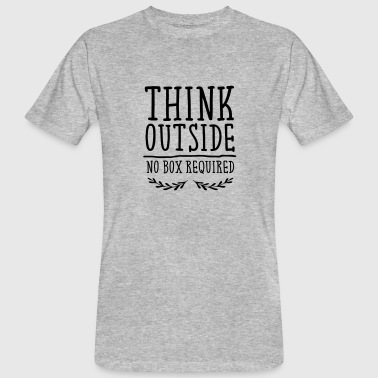 No Box Required Think Outside - No Box Required - Mannen Bio-T-shirt