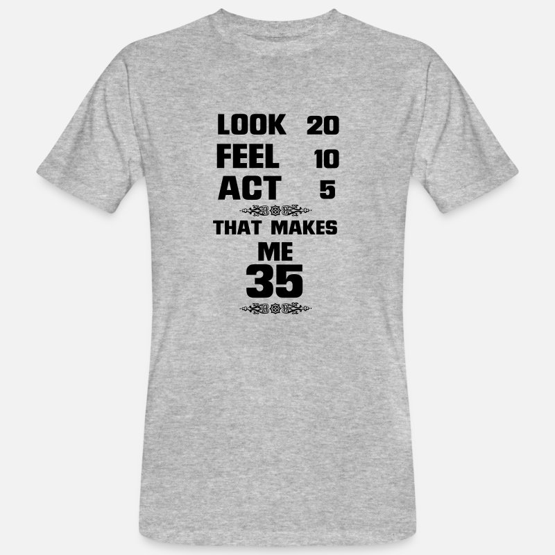 Happy 35th Birthday T-Shirts - HAPPY 35TH BIRTHDAY! - Men's Organic T-Shirt heather grey