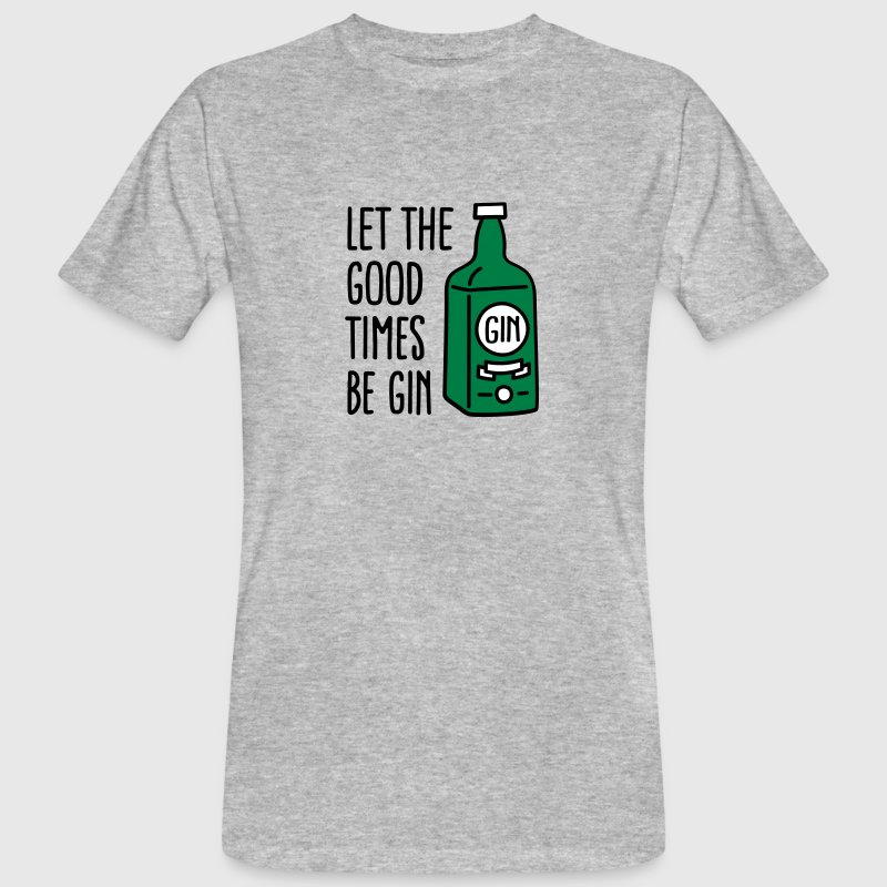 Let the good times be gin - T-shirt ecologica da uomo