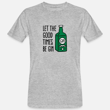 Gin Let the good times be gin - T-shirt ecologica da uomo