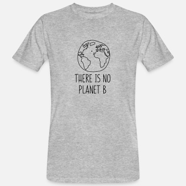 Planet THERE IS NO PLANET B - Männer Bio T-Shirt