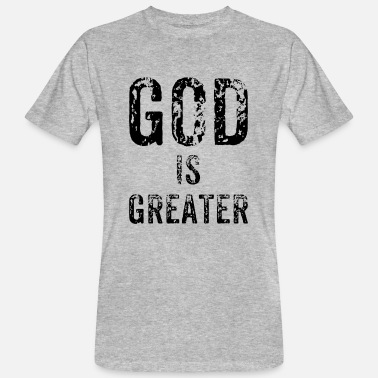 Greater God is greater - Men's Organic T-Shirt