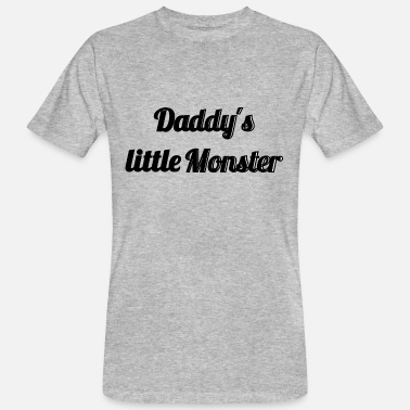 Daddys Little Monster Daddy's little monster daddy's little monster - Men's Organic T-Shirt