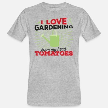 Tomatoes I love gardening from my head tomatoes! (Dark) - Men's Organic T-Shirt