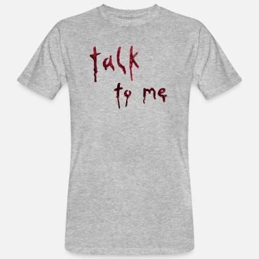 talk to me (bloody letters) - Männer Bio T-Shirt